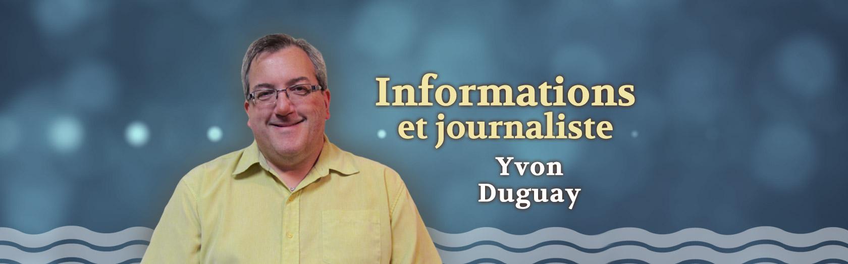 Information et journaliste Yvon Duguay
