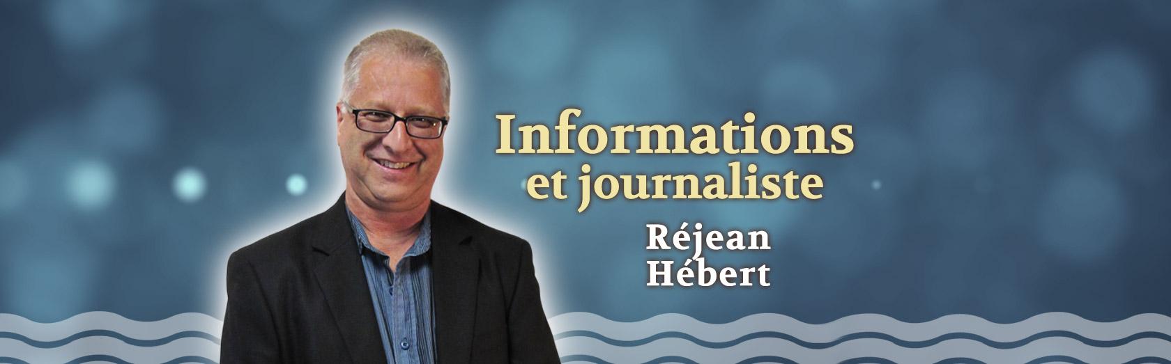 Informations et journaliste Réjean Hébert